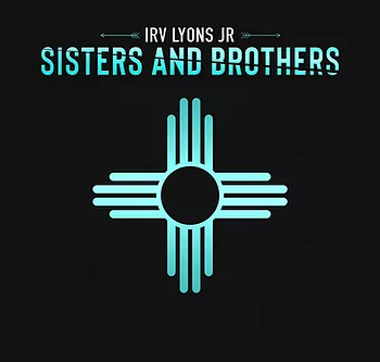 Sisters and Brothers Irv Lyons Jr.